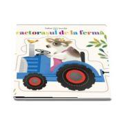 Tractorasul de la ferma - Bebe invata