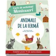 Animale de la ferma - Carte de activitati Montessori (Contine peste 75 de autocolante)