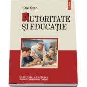 Autoritate si educatie. Stiintele educatiei - Structuri, continuturi, tehnici