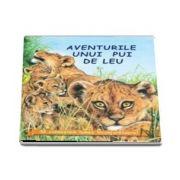 Aventurile uniu pui de leu (Sa cunoastem lumea inconjuratoare)