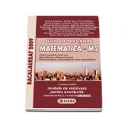 Bacalaureat 2009 Matematica M2. Ghid de pregatire cu enunturile publicate pe 30. 04. 2009