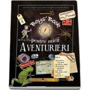 Boys Book pentru micii aventurieri, 8 -12 ani - Larousse