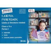 Caietul prietenos. Limba si literatura romana, caiet pentru clasa a V-a (partea I) - exercitii, teste, resurse pentru portofoliu