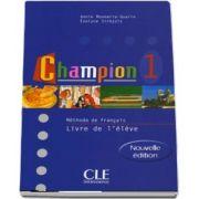 Champion 1 - Livre de l-eleve - Annie Monnerie-Goarin