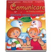 Comunicare in limba romana - Educatie pentru societate, clasa pregatitoare
