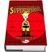 Cum sa devii un superinfernal de Michael Fry