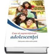 Cum să supravieţuieşti adolescenţei