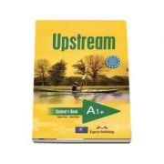 Curs pentru limba engleza. Upstream Beginner A1+. Manualul elevului clasa a V-a