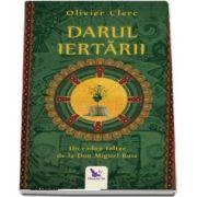 Clerc Olivier, Darul Iertarii. Un cadou toltec de la Don Miguel Ruiz