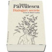 Ioana Parvulescu, Dialoguri secrete - Cum se roaga scriitorii si personajele lor