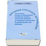 Lucretia Titirca - Dictionar de termeni pentru asistentii medicali si invatamantul postliceal sanitar - Actualizat de dr. Mariana Minea