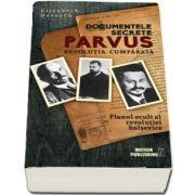 Documentele secrete Parvus. Revolutia cumparata. Planul ocult al revolutiei bolsevice