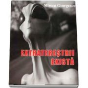 Extraterestrii exista