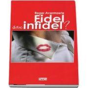 Fidel sau infidel?