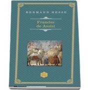 Francisc de Assisi de Hermann Hesse