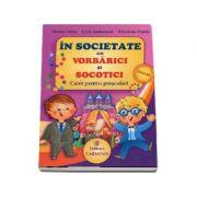 In societate cu Vorbarici si Socotici. Caiet pentru prescolari