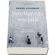 Inteligenta sociala. Noua stiinta a relatiilor umane (Editia a II-a, revizuita)