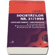 Legea societatilor nr. 31/1990 - Legislatie conexa si jurisprudenta (Editia a 3-a, septembrie 2018)