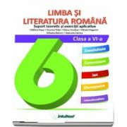 Limba si literatura romana, auxiliar pentru clasa a VI-a. Suport teoretic si exercitii aplicative - Colectia Inveti cu placere