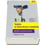 Limba si literatura romana. Ghidul profesorului pentru clasa a V-a - Sofia Dobra