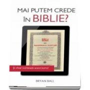 Mai putem crede in Biblie? Si chiar conteaza acest lucru?