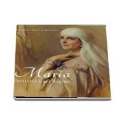 Maria - Portretul unei regine