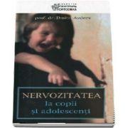 Nervozitatea la copii si adolescenti (Editia a 3-a, revizuita si adaugita)