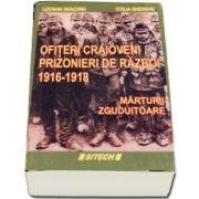 Ofiteri craioveni prizonieri de razboi 1916 - 1918. Marturii zguduitoare