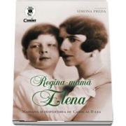 Regina-mama Elena. Mariajul si despartirea de Carol al II‑lea