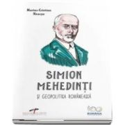 Simion Mehedinti si geopolitica romaneasca - Marius Cristian Neacsu