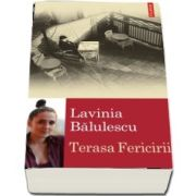 Terasa Fericirii (Ego-grafii) de Lavinia Balulescu