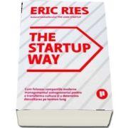 The Startup Way. Cum folosesc companiile moderne managementul antreprenorial pentru a transforma cultura si a determina dezvoltarea pe termen lung