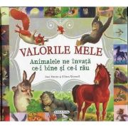 Valorile mele - Animalele ne invata ce-i bine si ce-i rau