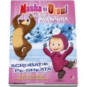 Acrobatie pe gheata - Masha si Ursul. Carte de activitati cu pagini de colorat si autocolante