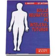Bolile reumatice pe intelesul tuturor (Editie 2011)