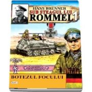Hans Brenner - Botezul focului - Sub steagul lui Rommel (Volumul I)