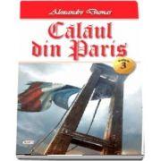 Alexandre Dumas - Calaul din Paris, Volumul 3