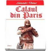 Alexandre Dumas - Calaul din Paris - Volumul II