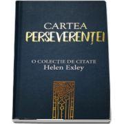 Cartea perseverentei - O colectie de citate Helen Exley