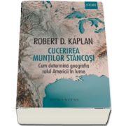 Cucerirea Muntilor Stancosi de Robert D. Kaplan