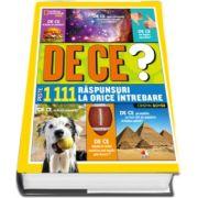 De ce? Enciclopedie cu peste 1111 raspunsuri la orice intrebare - National Geographic Kids