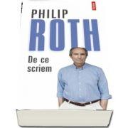 De ce scriem - Ultimul volum antum al lui Philip Roth