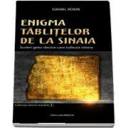 Enigma Tablitelor de la Sinaia - Scrieri geto-dacice care tulbura istoria de Daniel Roxin
