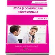 Etica si comunicare profesionala, pentru clasa a X-a - Viorica Bella Dorin