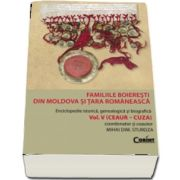 Familiile boieresti din Moldova si Țara Romaneasca vol.5 (Ceaur - Cuza)