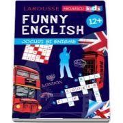 Sandra Lebrun - Funny English. Jocuri si enigme. Varsta recomandata 12 ani + (Larousse)