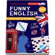 Sandra Lebrun - Funny English - Jocuri si enigme. Varsta recomandata 13 ani + (Larousse)