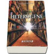 Heterogene - Cronici, note si eseuri critice de Iulian Chivu