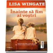 Inainte sa fim ai vostri de Lisa Wingate
