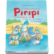 Invatamintele lui Piripi si ale prietenilor sai. Povesti de citit cu glas tare despre micii pinguini albastri